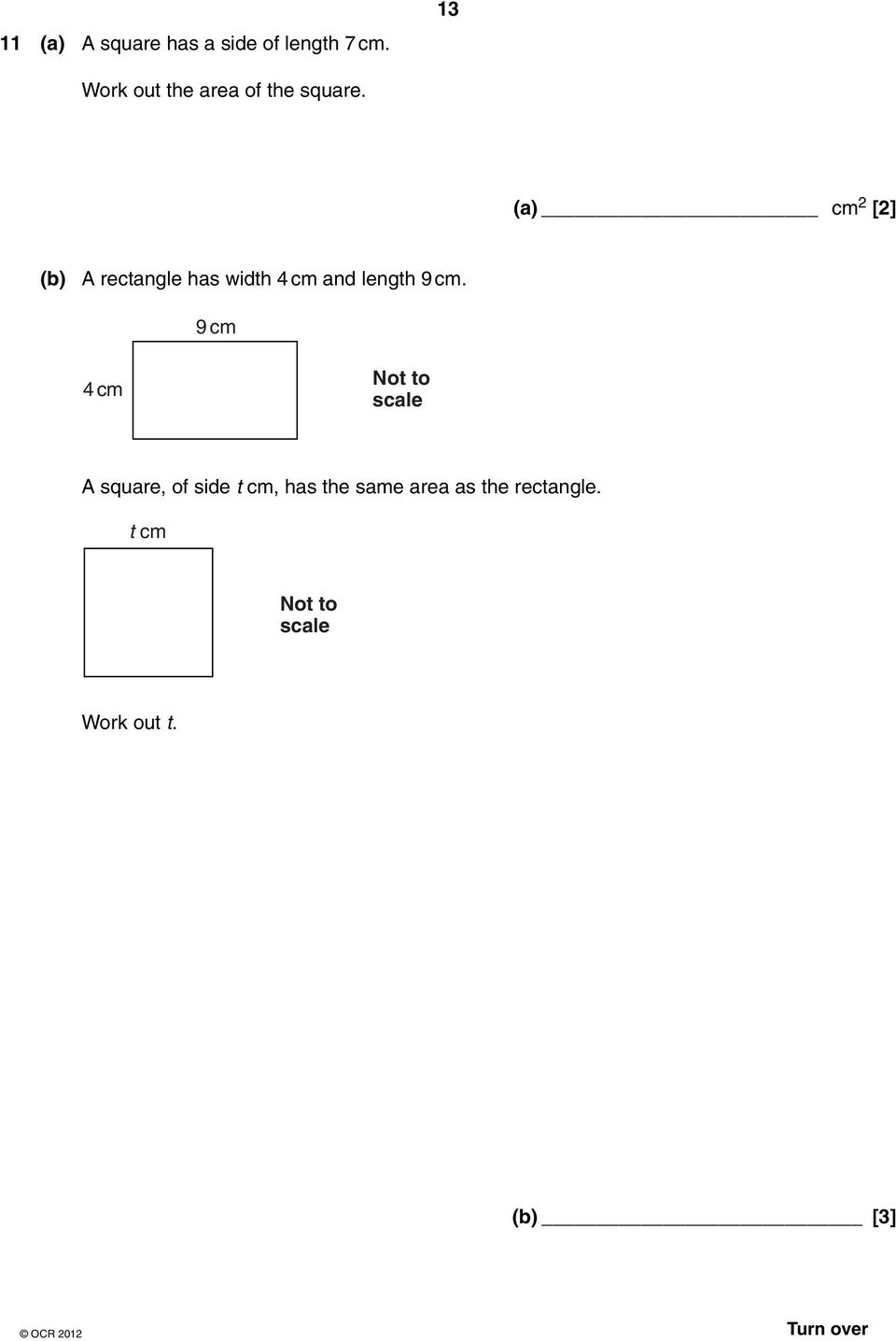(a) cm 2 [2] (b) A rectangle has width 4 cm and length 9 cm.
