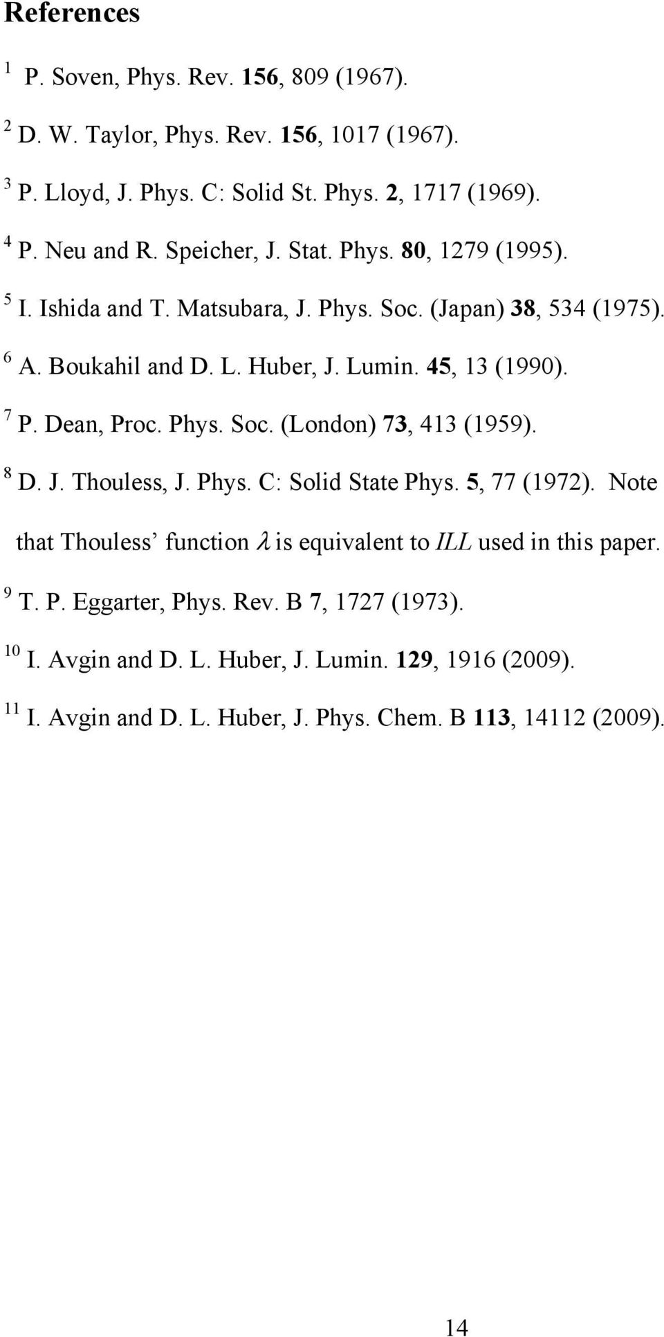 Dean, Proc. Phys. Soc. (London) 73, 413 (1959). 8 D. J. Thouless, J. Phys. C: Solid State Phys. 5, 77 (1972).