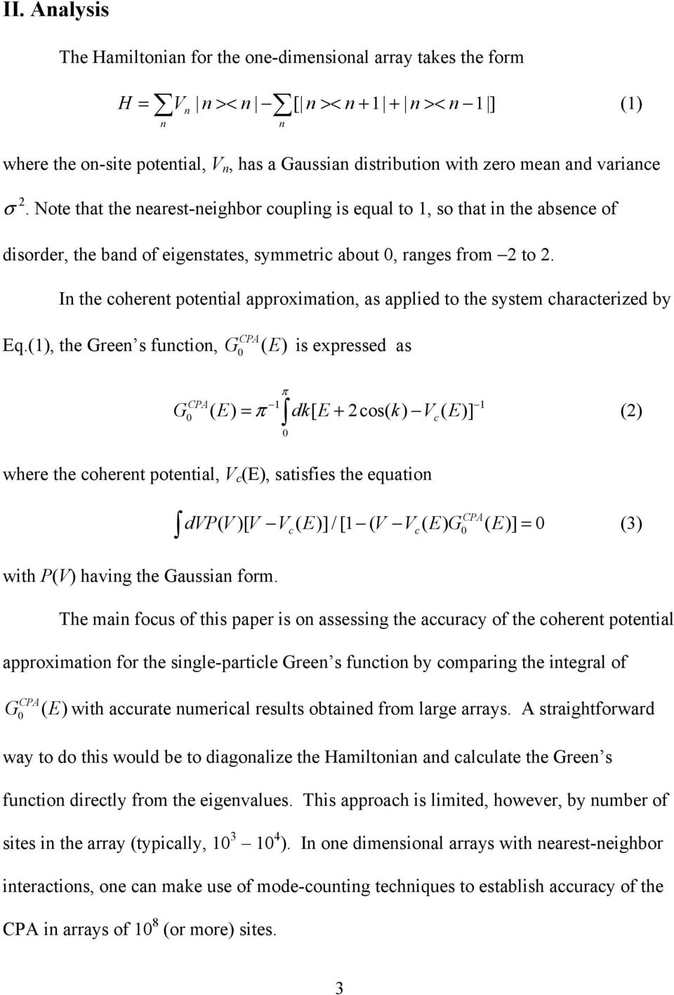 In the coherent potential approximation, as applied to the system characterized by CPA Eq.