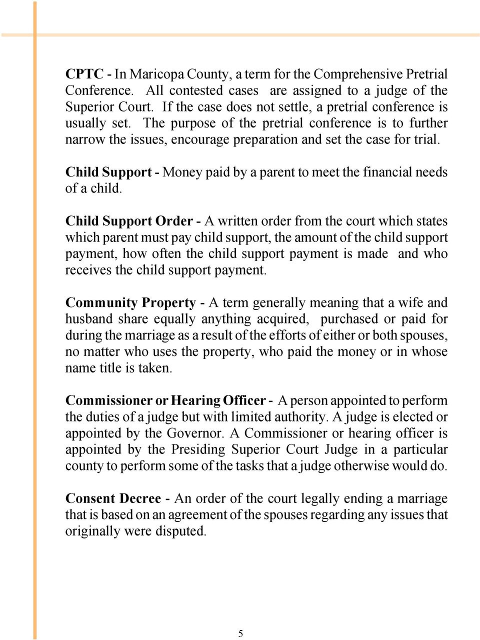Child Support - Money paid by a parent to meet the financial needs of a child.