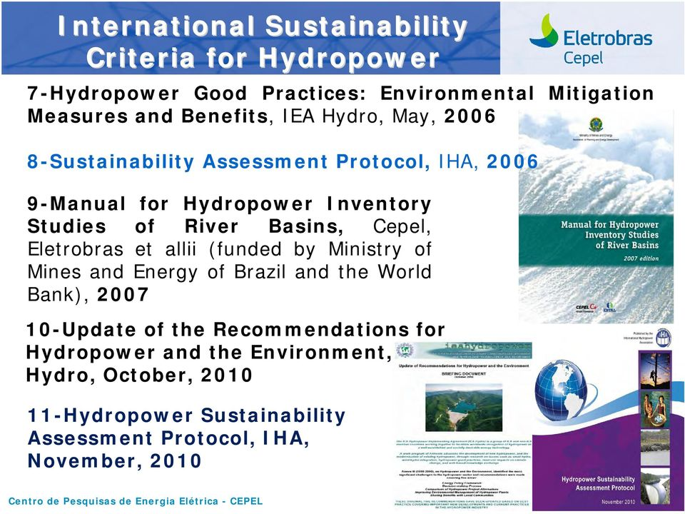 Cepel, Eletrobras et allii (funded by Ministry of Mines and Energy of Brazil and the World Bank), 2007 10-Update of the