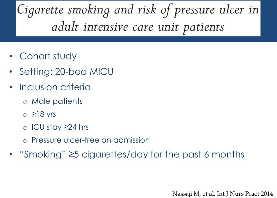 ulcer-free on admission Smoking 5 cigarettes/day for