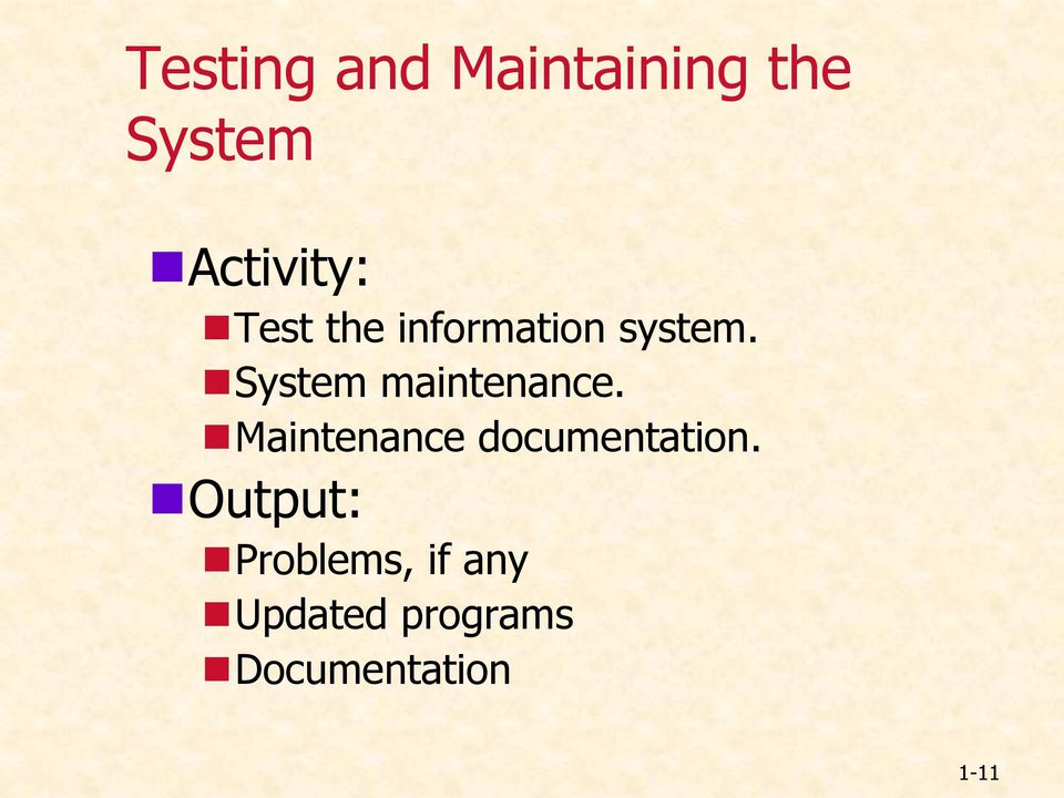 System maintenance. Maintenance documentation.