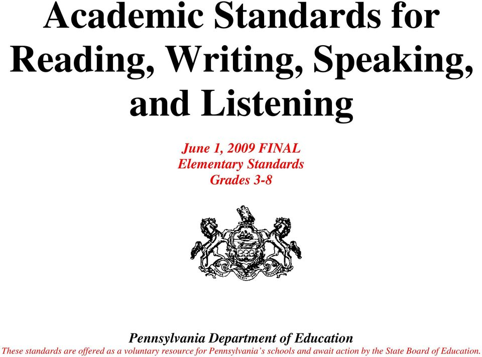 of Education These standards are offered as a voluntary resource for