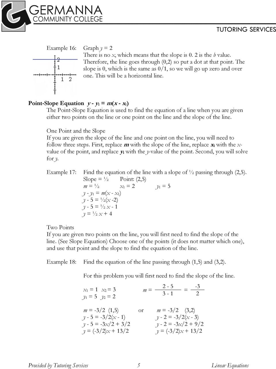 Point-Slope Equation y - y 1 = m(x - x 1) The Point-Slope Equation is used to find the equation of a line when you are given either two points on the line or one point on the line and the slope of