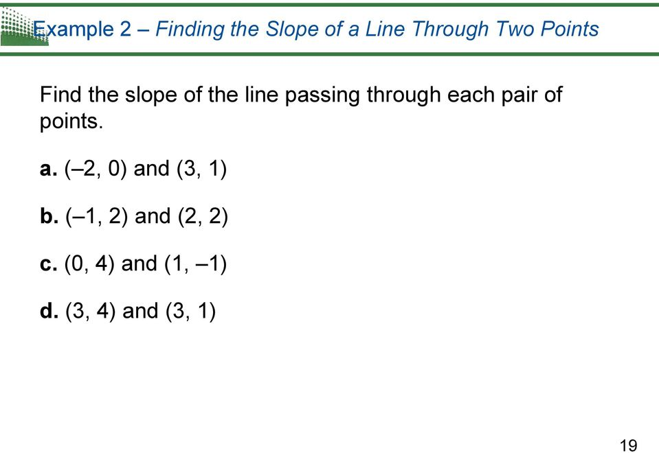 each pair of points. a. ( 2, 0) and (3, 1) b.