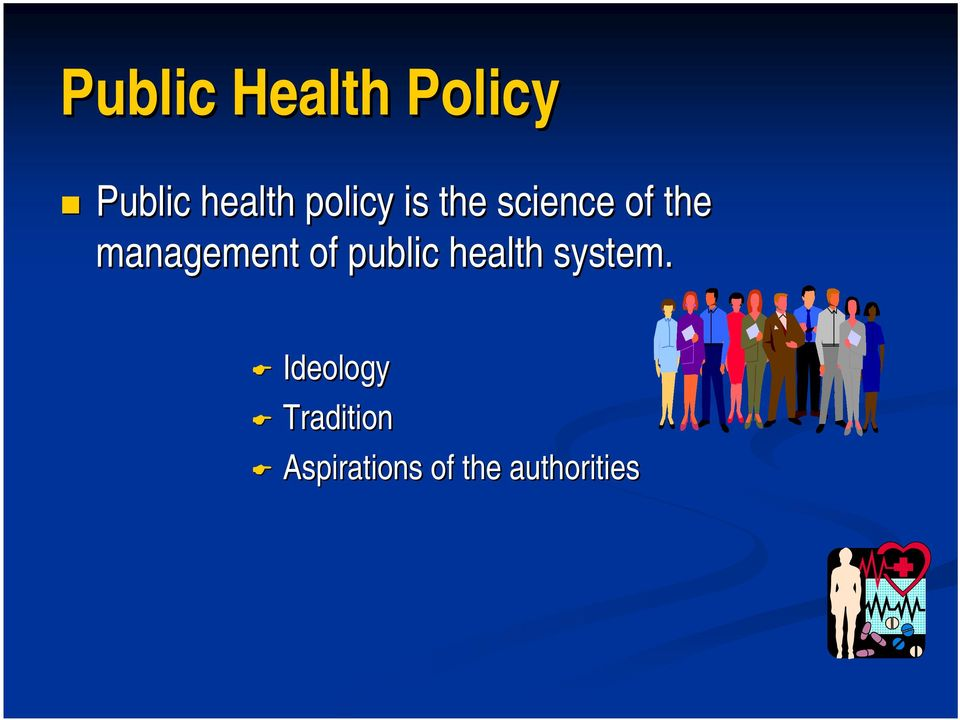 management of public health system.