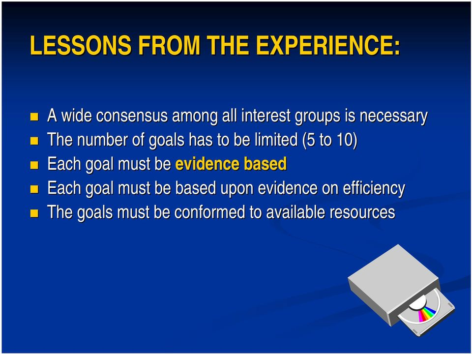 10) Each goal must be evidence based Each goal must be based upon