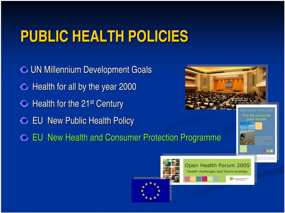 2000 Health for the 21 st Century EU New Public