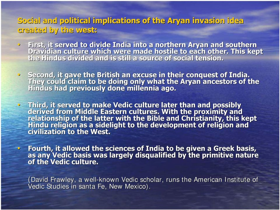 They could claim to be doing only what the Aryan ancestors of the Hindus had previously done millennia ago.