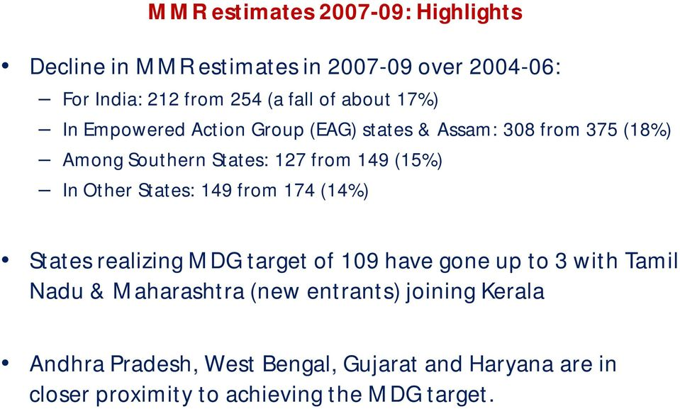 Other States: 149 from 174 (14%) States realizing MDG target of 109 have gone up to 3 with Tamil Nadu & Maharashtra (new