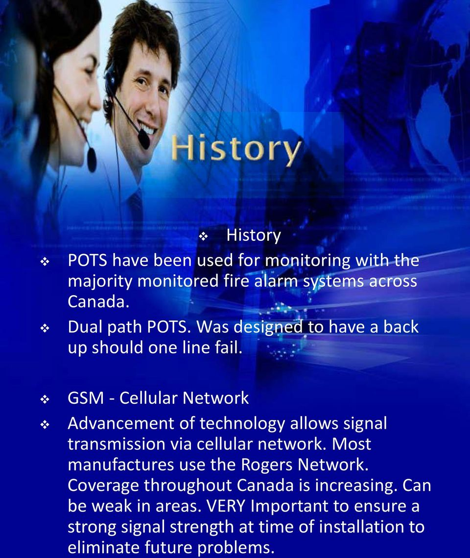 GSM - Cellular Network Advancement of technology allows signal transmission via cellular network.