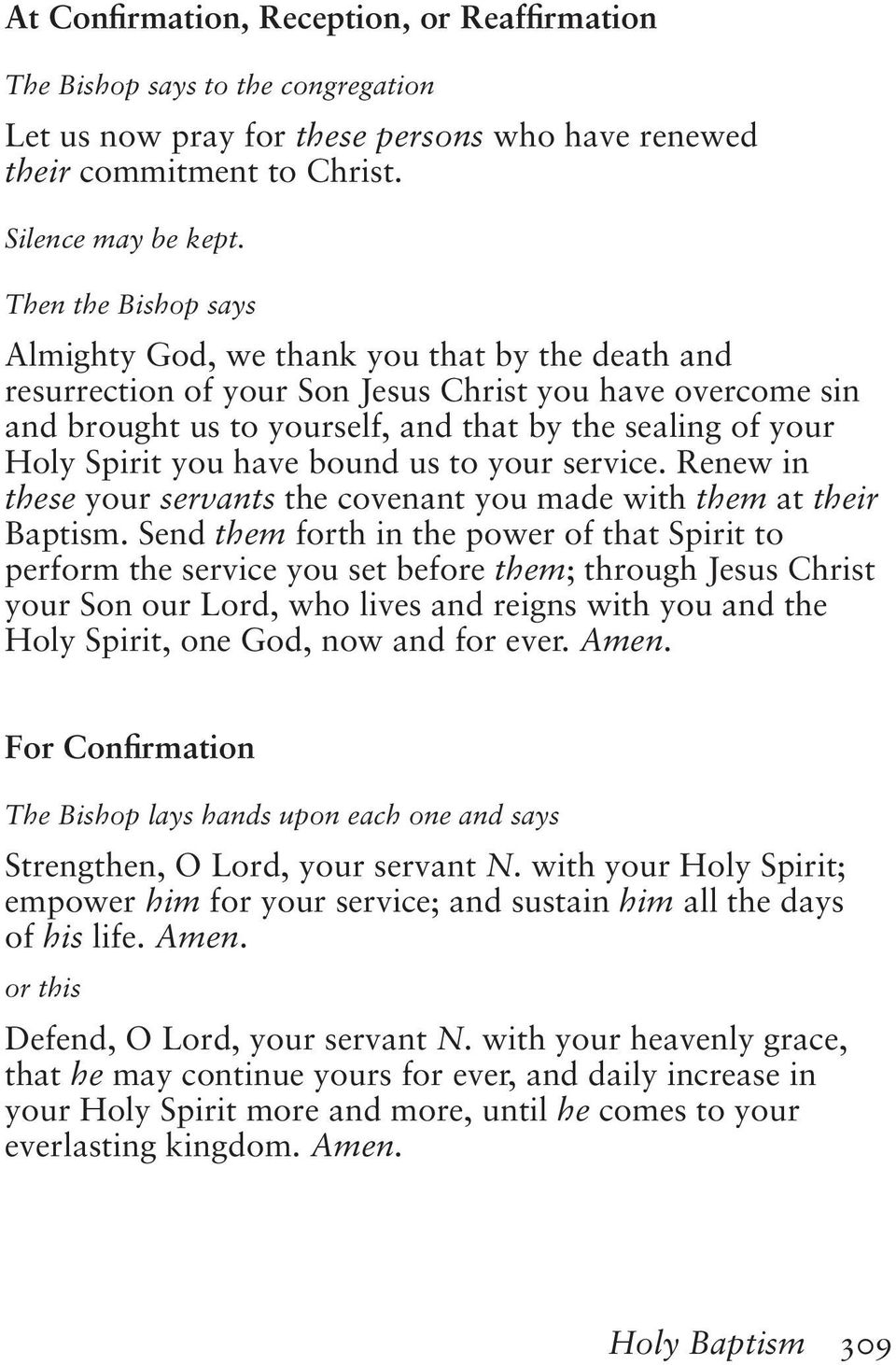 Spirit you have bound us to your service. Renew in these your servants the covenant you made with them at their Baptism.