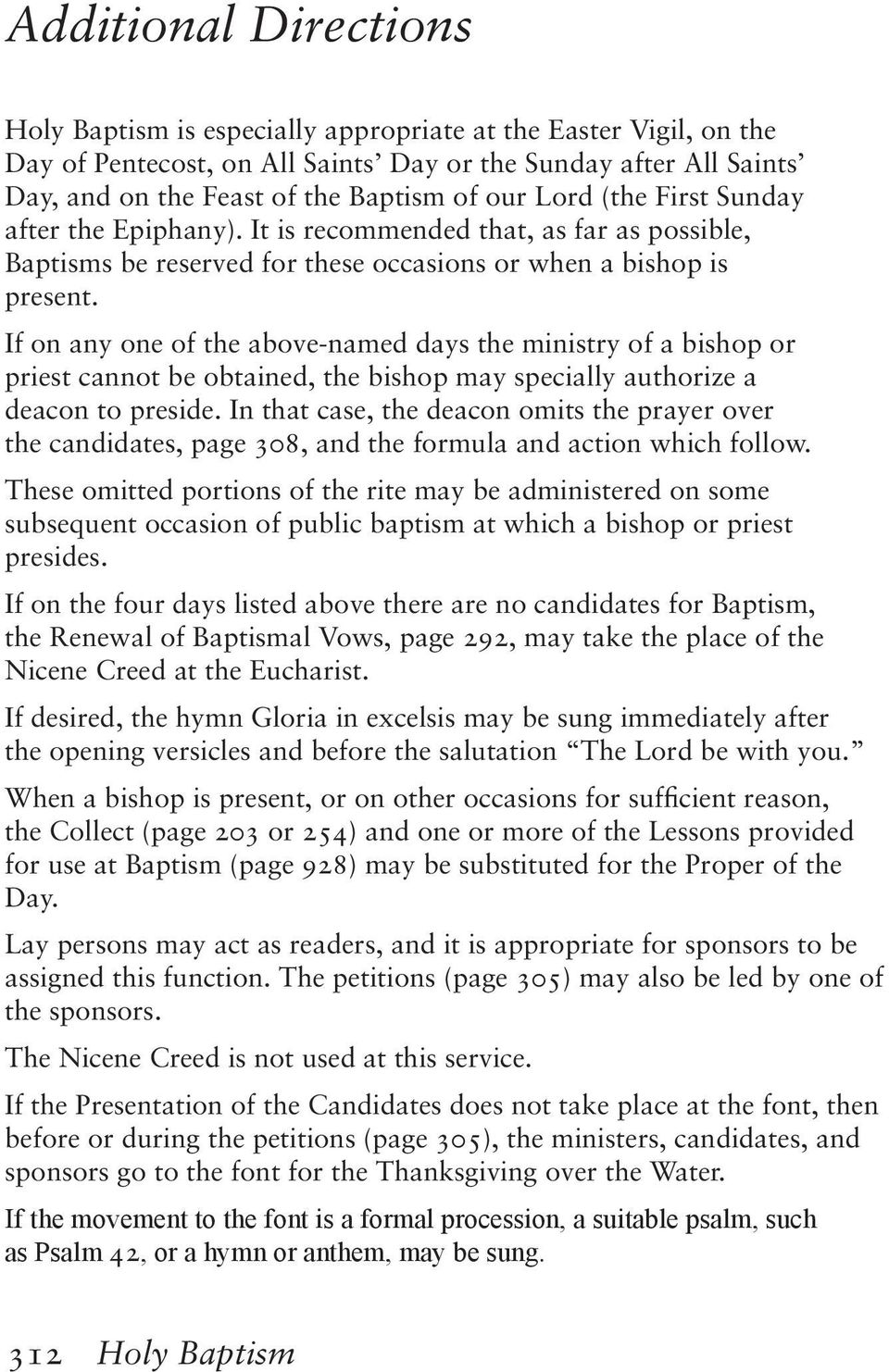 If on any one of the above-named days the ministry of a bishop or priest cannot be obtained, the bishop may specially authorize a deacon to preside.