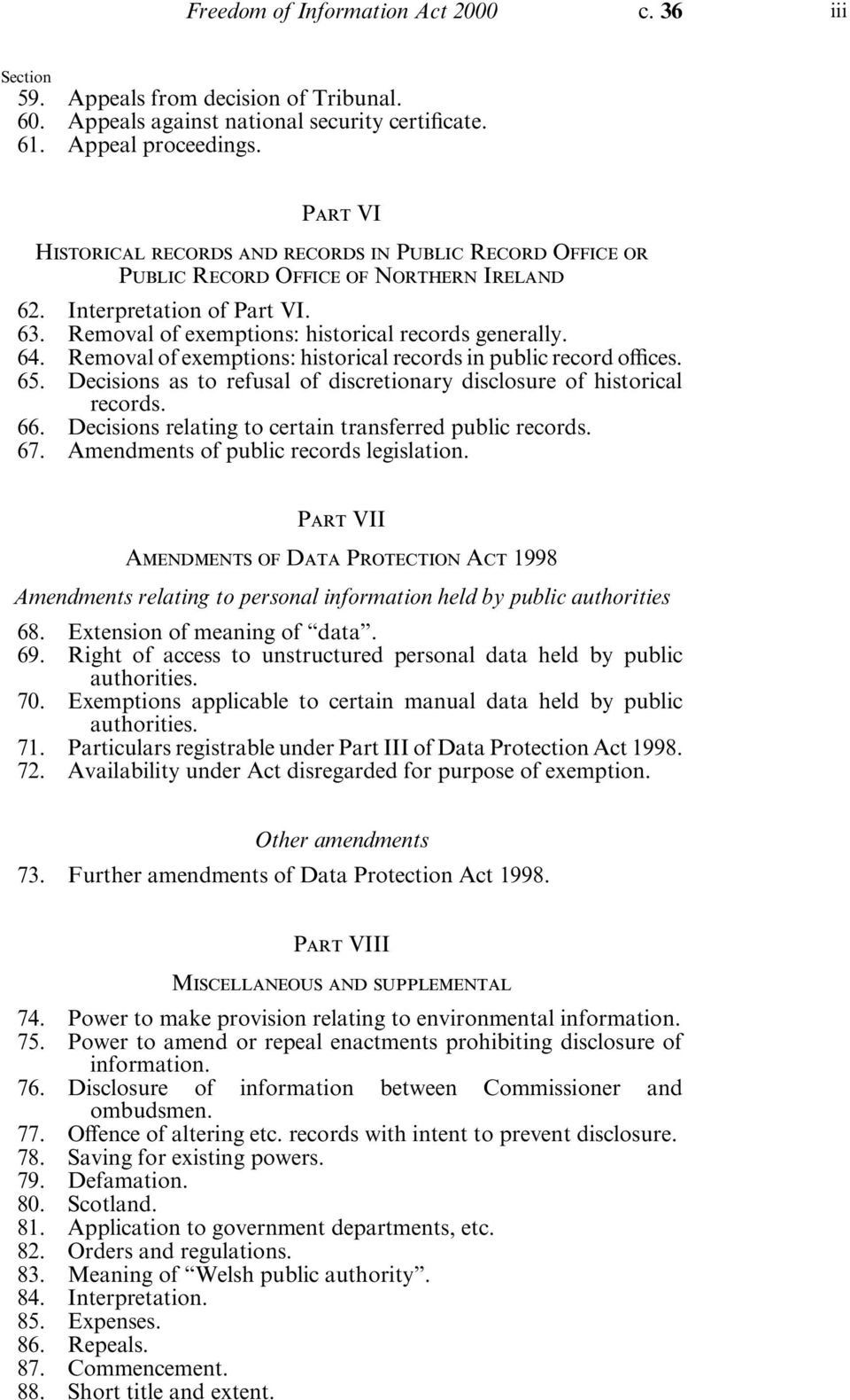 Interpretation of Part VI. 63. Removal of exemptions: historical records generally. 64. Removal of exemptions: historical records in public record offices. 65.