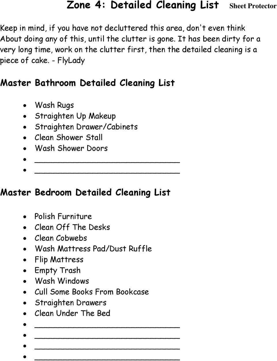 - FlyLady Master Bathroom Detailed Cleaning List Wash Rugs Straighten Up Makeup Straighten Drawer/Cabinets Clean Shower Stall Wash Shower Doors Master Bedroom