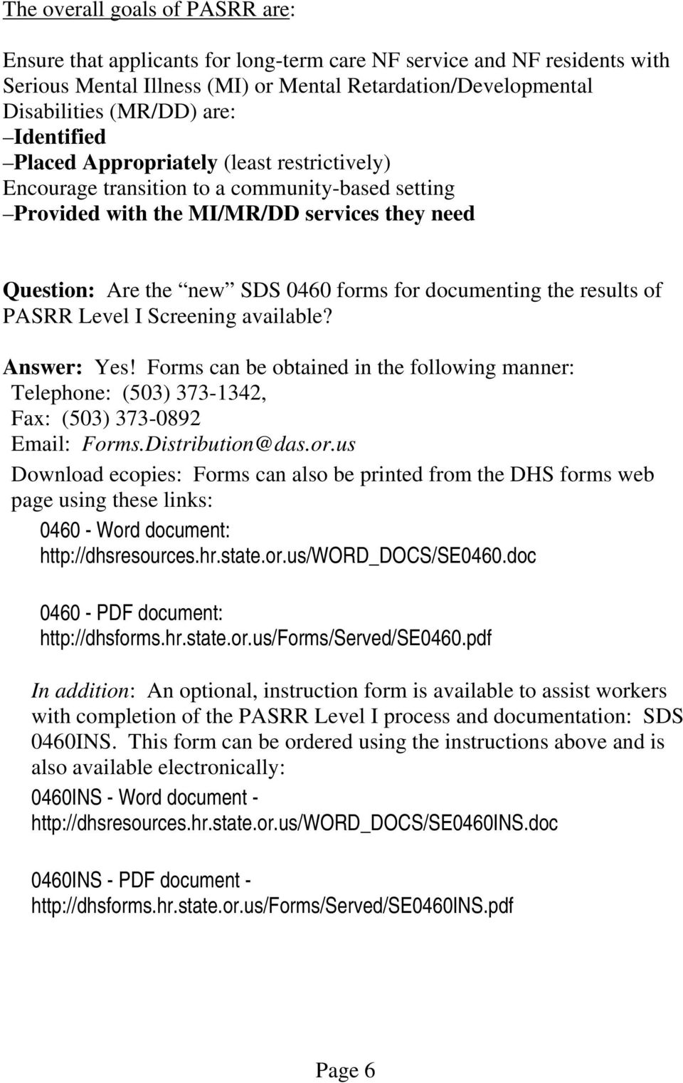 documenting the results of PASRR Level I Screening available? Yes! Form