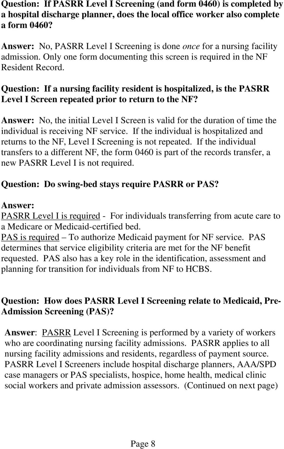 Question: If a nursing facility resident is hospitalized, is the PASRR Level I Screen repeated prior to return to the NF?