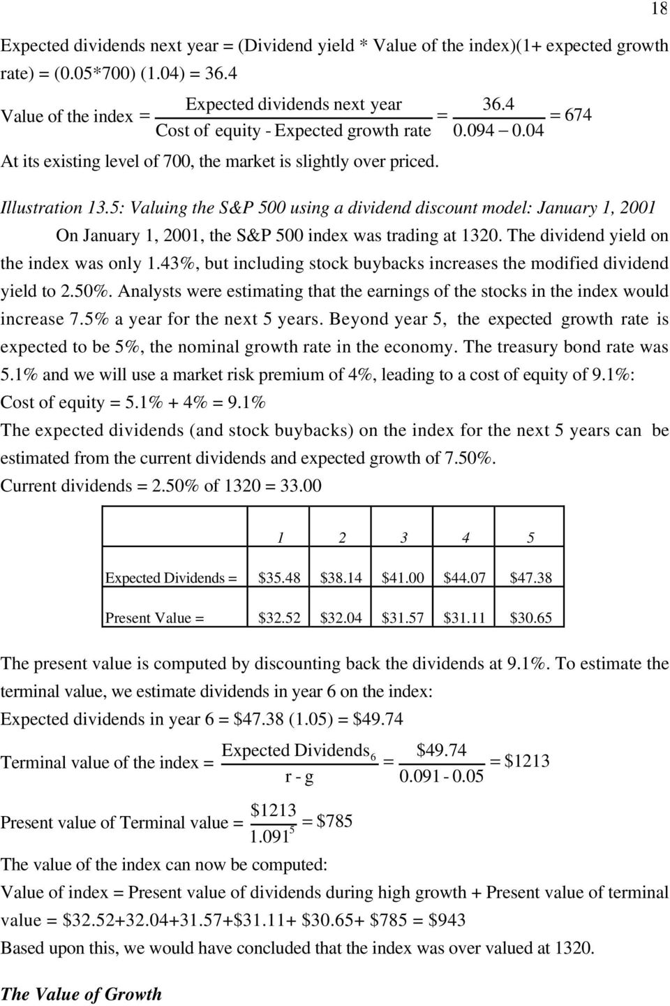5: Valuing the S&P 500 using a dividend discount model: January 1, 2001 On January 1, 2001, the S&P 500 index was trading at 1320. The dividend yield on the index was only 1.