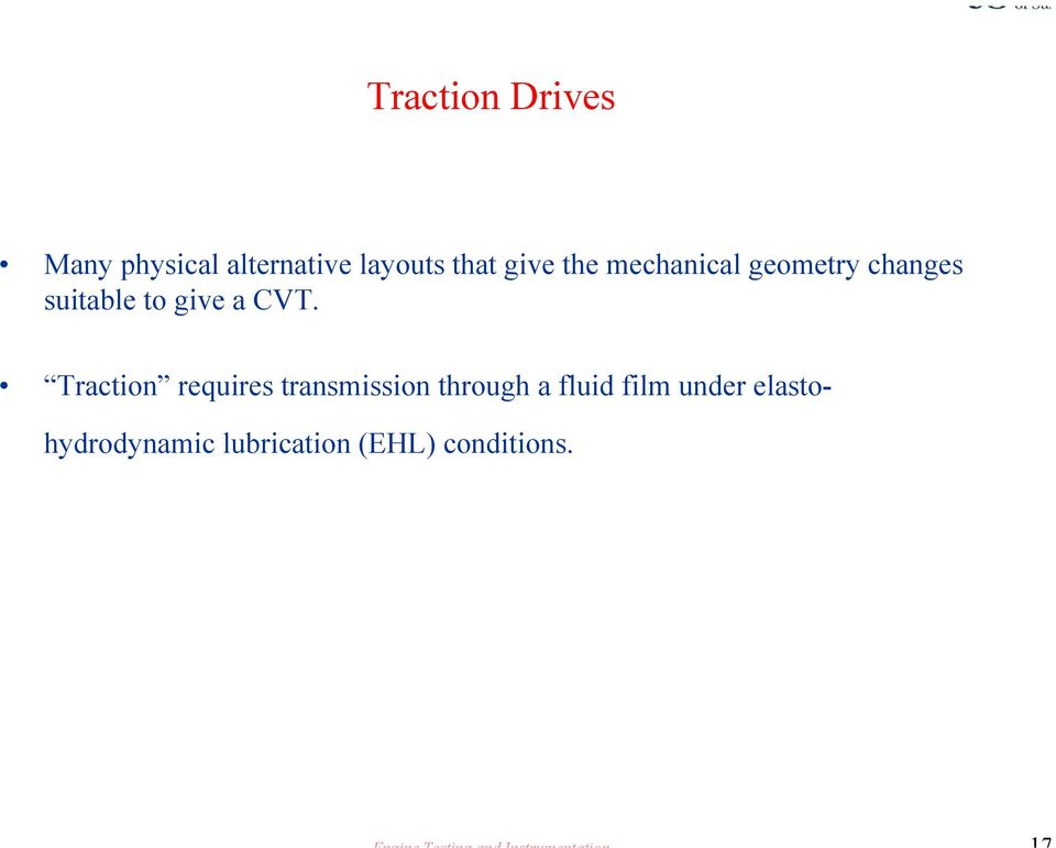 CVT. Traction requires transmission through a fluid