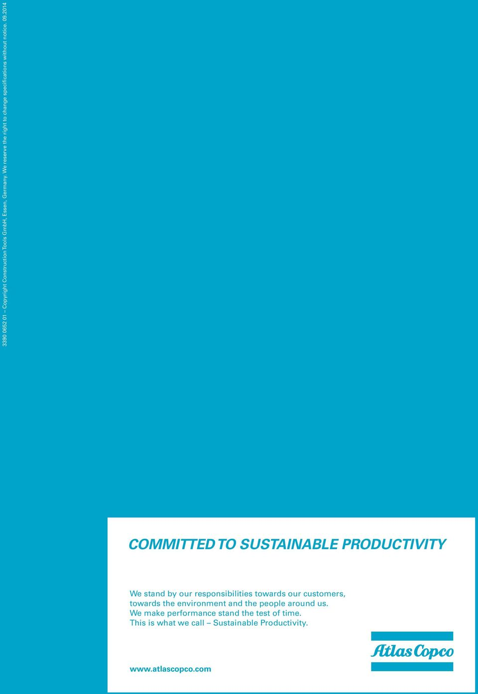 2014 Committed to sustainable productivity We stand by our responsibilities towards our