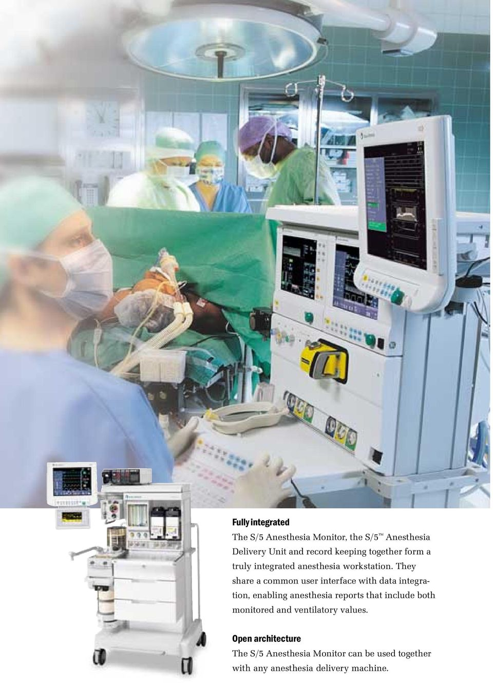 They share a common user interface with data integration, enabling anesthesia reports that include
