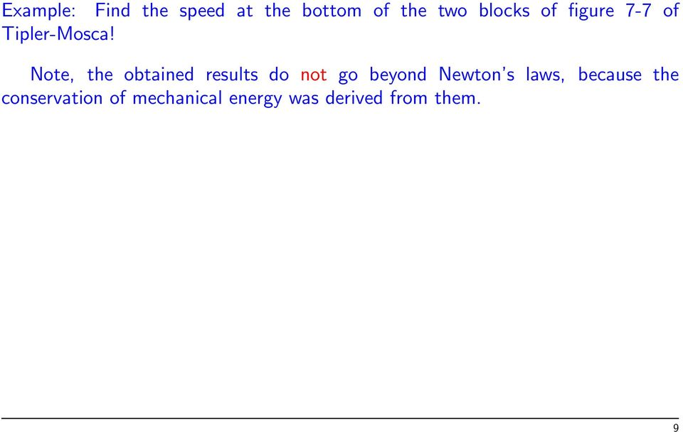 Note, the obtained results do not go beyond Newton s