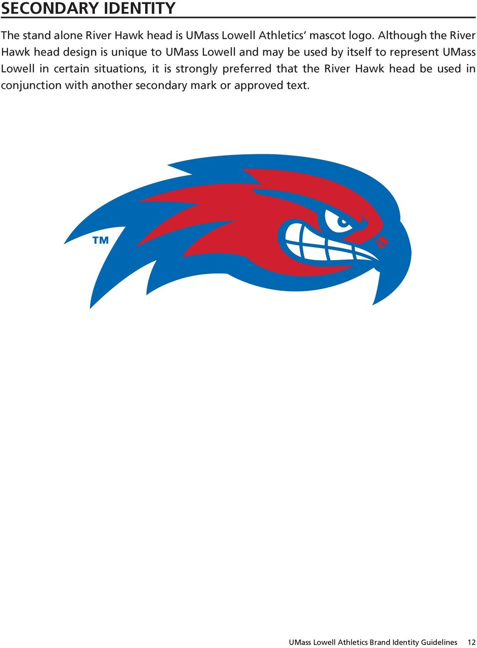 represent UMass Lowell in certain situations, it is strongly preferred that the River Hawk head be