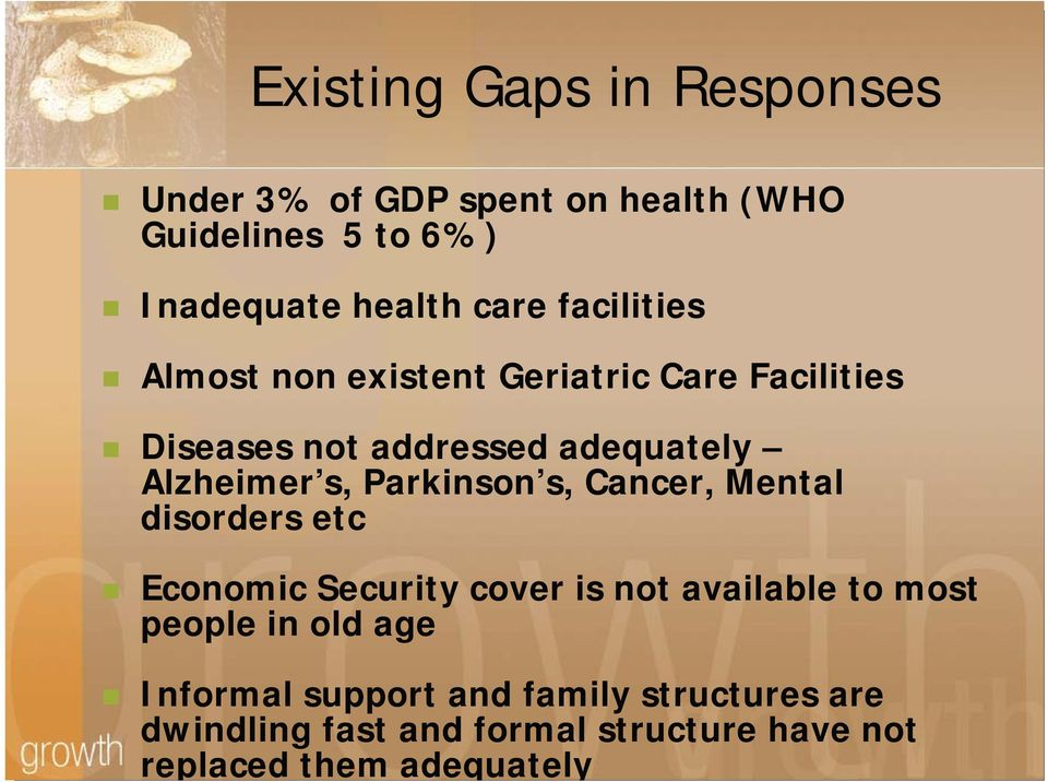 health care facilities Almost non existent Geriatric Care Facilities Diseases not addressed adequately
