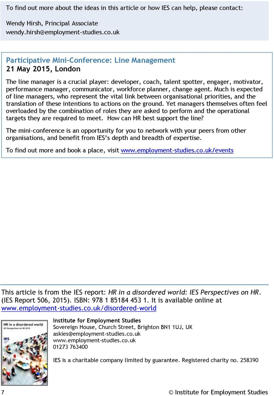 uk Participative Mini-Conference: Line Management 21 May 2015, London The line manager is a crucial player: developer, coach, talent spotter, engager, motivator, performance manager, communicator,