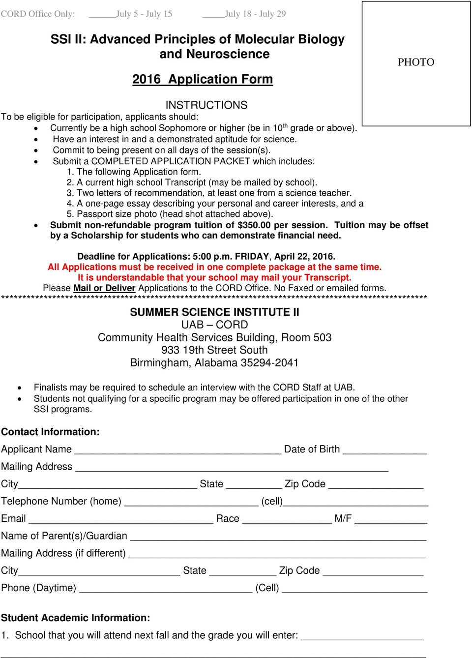 Submit a COMPLETED APPLICATION PACKET which includes: 1. The following Application form. 2. A current high school Transcript (may be mailed by school). 3.