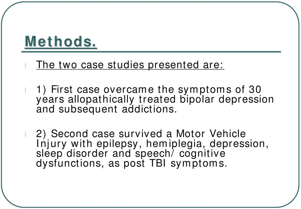 years allopathically treated bipolar depression and subsequent addictions.