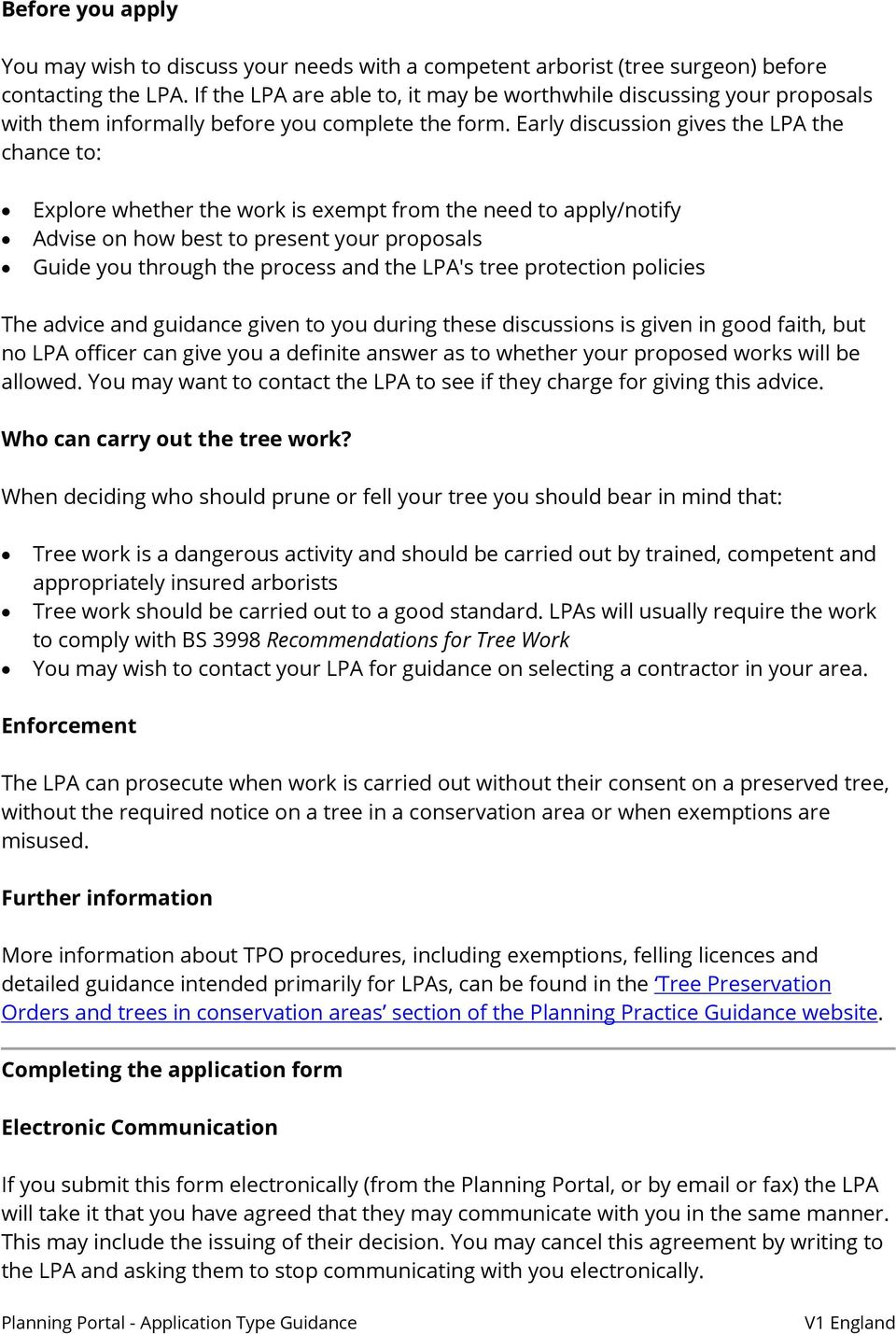 Early discussion gives the LPA the chance to: Explore whether the work is exempt from the need to apply/notify Advise on how best to present your proposals Guide you through the process and the LPA's