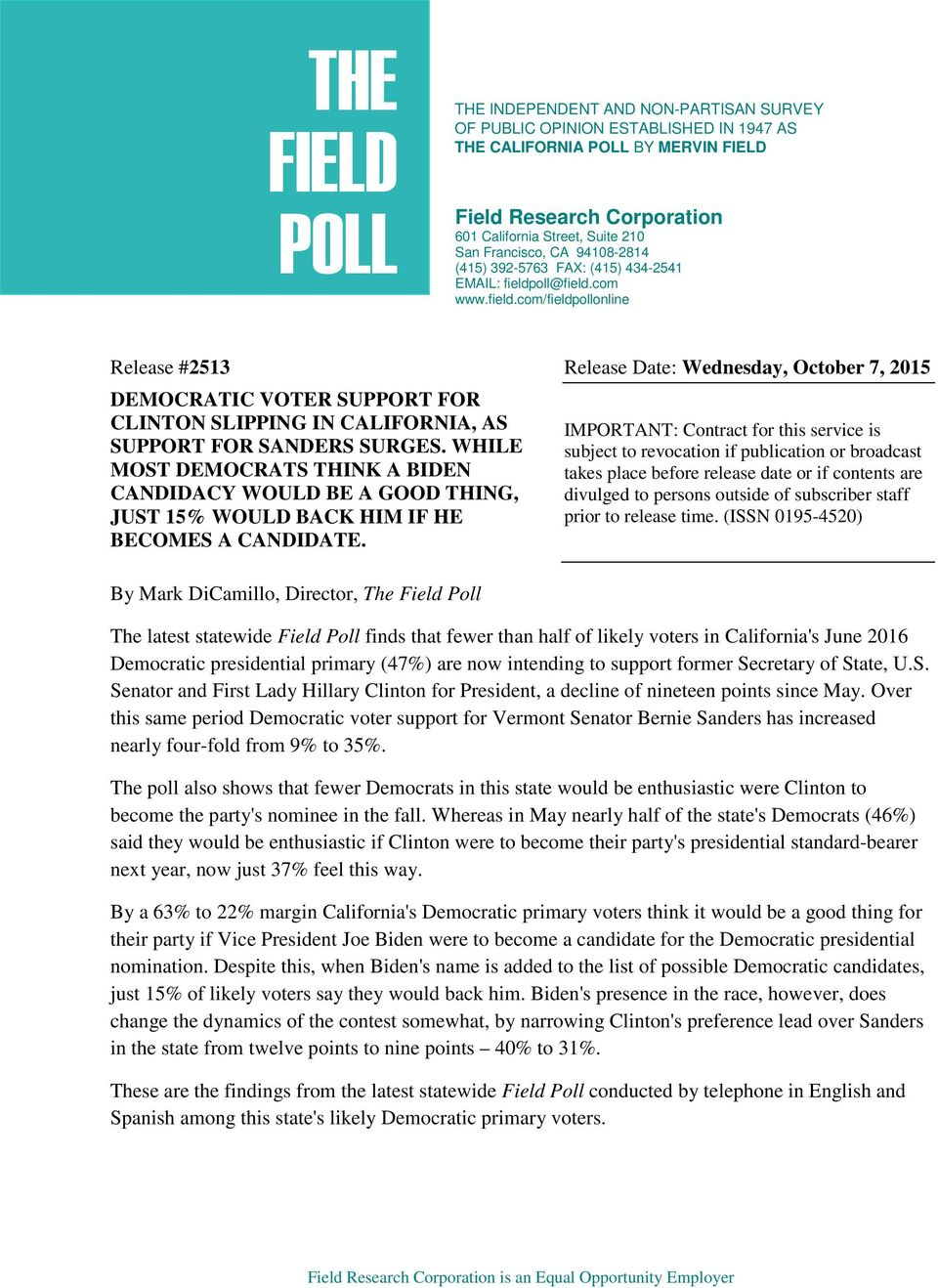 oll@field.com www.field.com/fieldpollonline Release #2513 Release Date: Wednesday, October 7, DEMOCRATIC VOTER SUPPORT FOR CLINTON SLIPPING IN CALIFORNIA, AS SUPPORT FOR SANDERS SURGES.