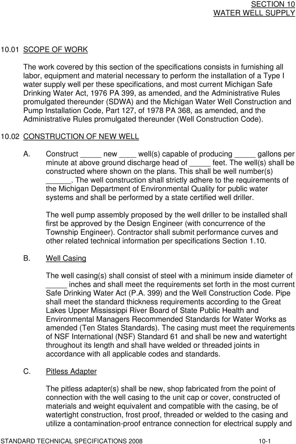 Construction and Pump Installation Code, Part 127, of 1978 PA 368, as amended, and the Administrative Rules promulgated thereunder (Well Construction Code). 10.02 CONSTRUCTION OF NEW WELL A.