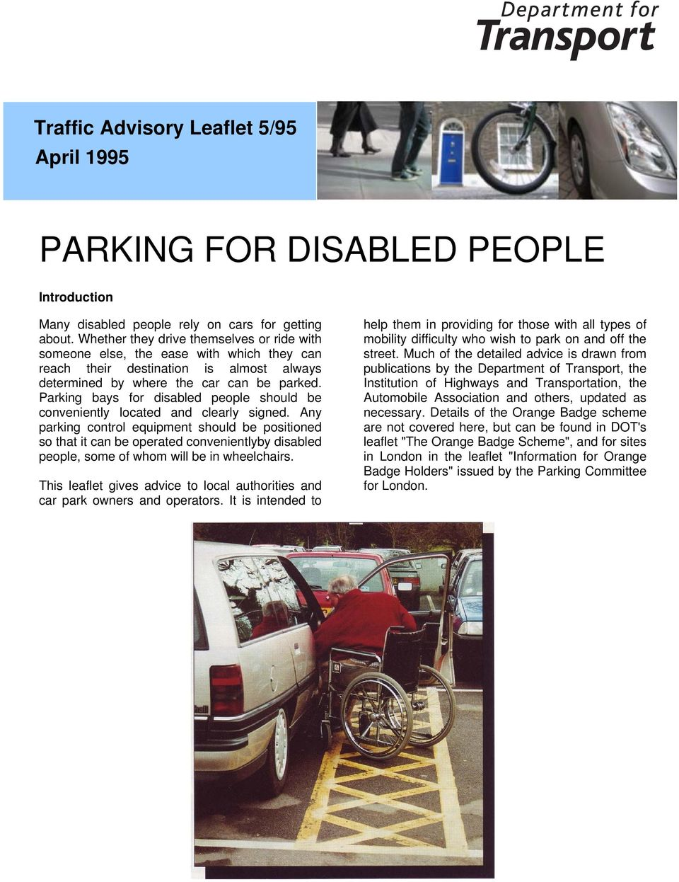 Parking bays for disabled people should be conveniently located and clearly signed.