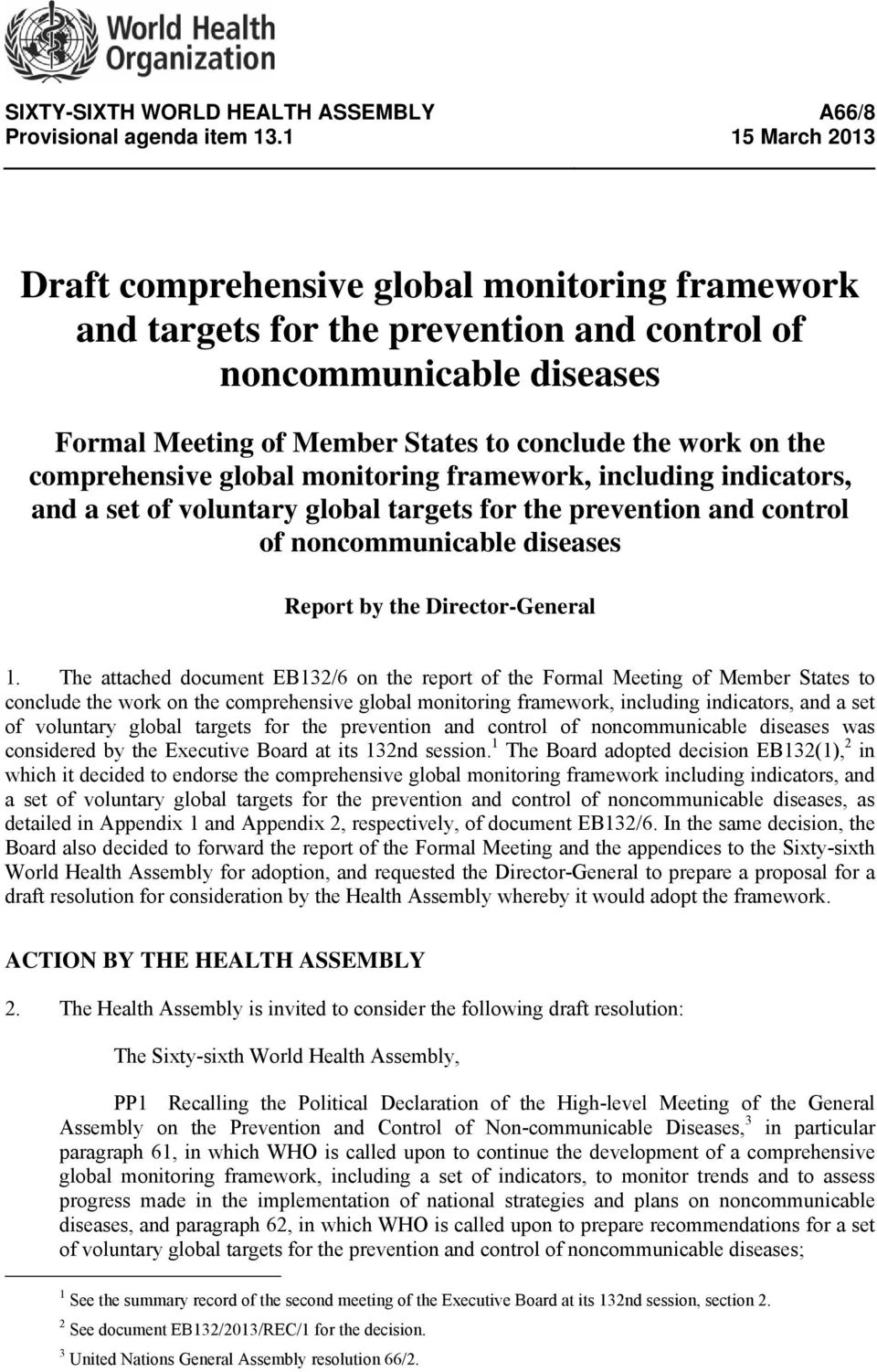 comprehensive global monitoring framework, including indicators, and a set of voluntary global targets for the prevention and control of noncommunicable diseases Report by the Director-General 1.