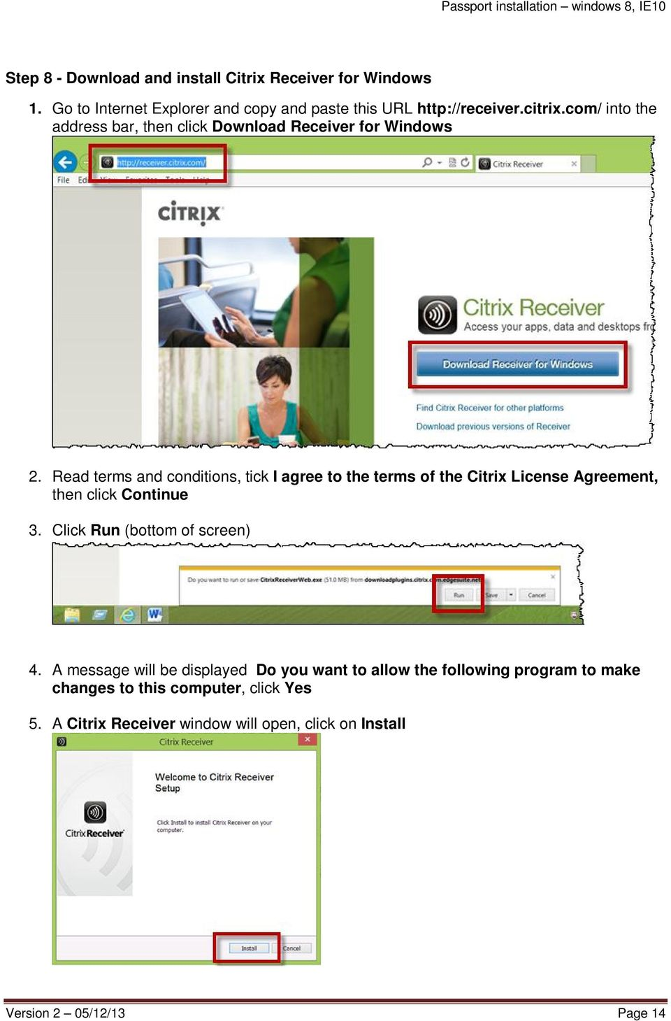 Read terms and conditions, tick I agree to the terms of the Citrix License Agreement, then click Continue 3.