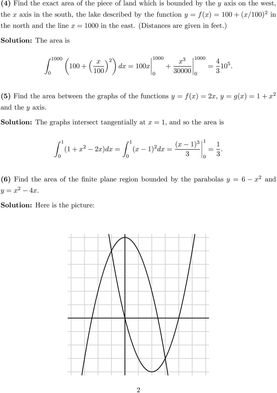 (5) Find the area between the graphs of the functions y = f(x) =x, y = g(x) =1+x and the y axis.