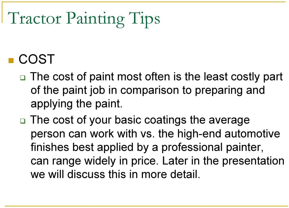 The cost of your basic coatings the average person can work with vs.
