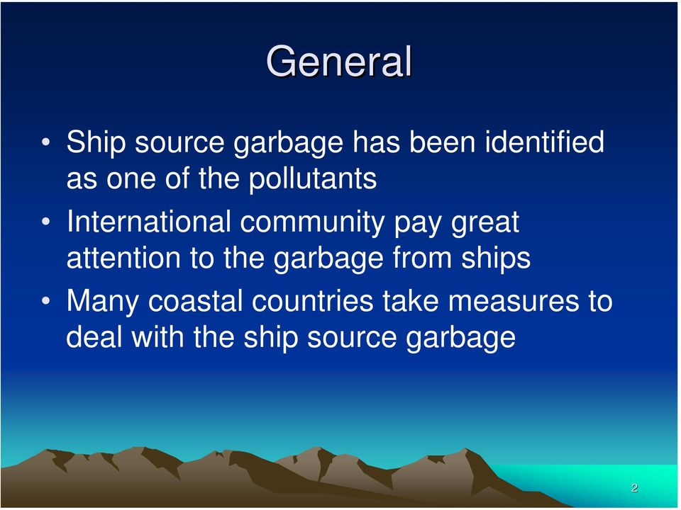 attention to the garbage from ships Many coastal