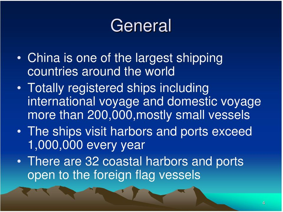 200,000,mostly small vessels The ships visit harbors and ports exceed 1,000,000