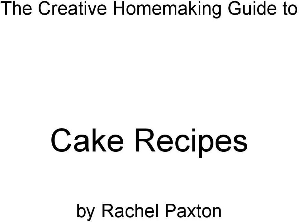 Guide to Cake