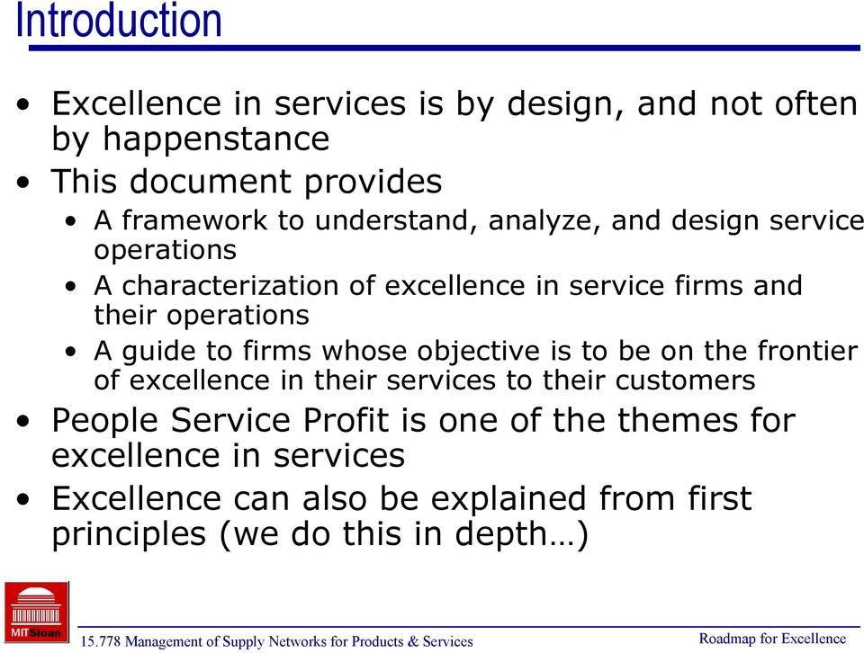the frontier of excellence in their services to their customers People Service Profit is one of the themes for excellence in services Excellence