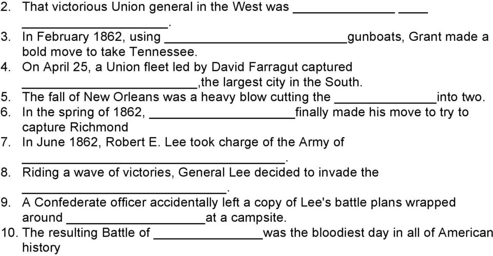In the spring of 1862, finally made his move to try to capture Richmond 7. In June 1862, Robert E. Lee took charge of the Army of. 8.
