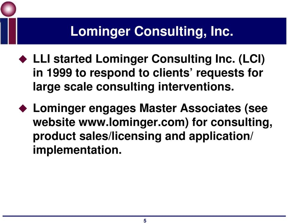 interventions. Lominger engages Master Associates (see website www.