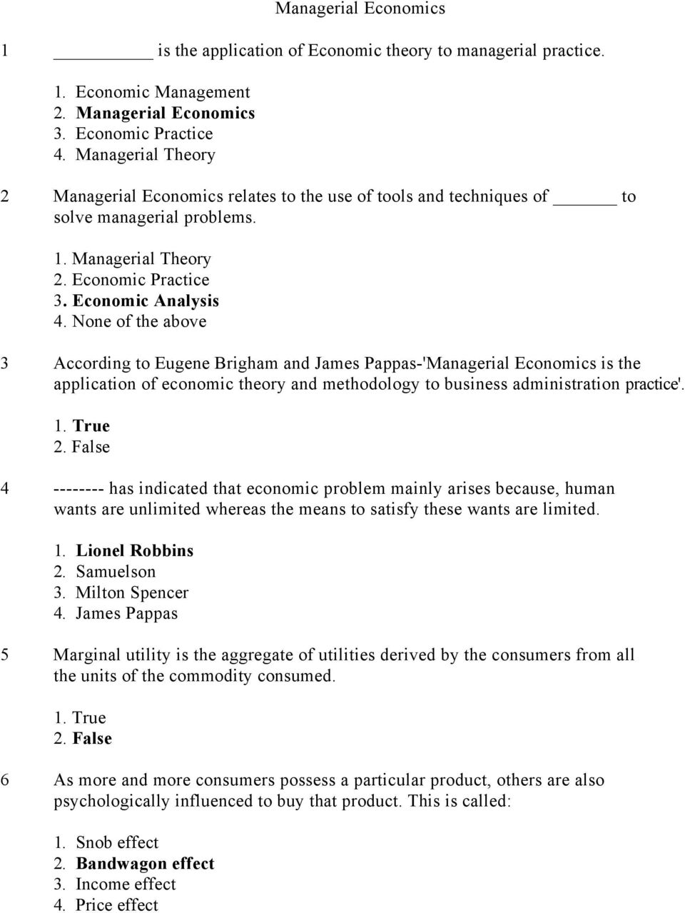 Economic Analysis 3 According to Eugene Brigham and James Pappas-'Managerial Economics is the application of economic theory and methodology to business administration practice'.