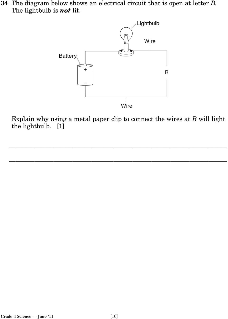 Lightbulb Battery Wire + B Wire Explain why using a metal paper