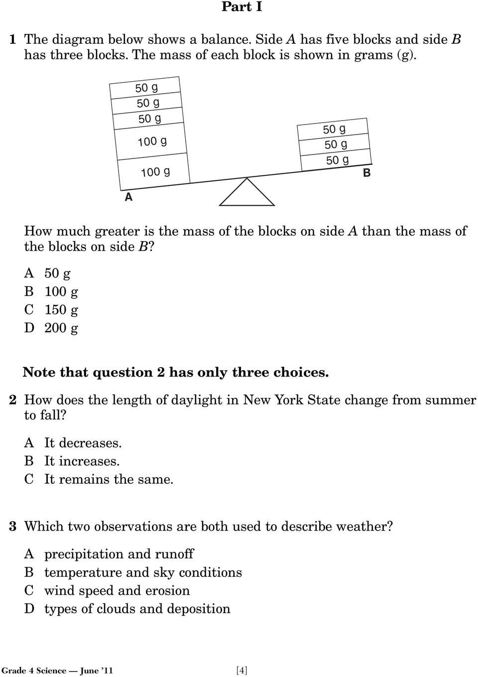 A 50 g B 100 g C 150 g D 200 g Note that question 2 has only three choices. 2 How does the length of daylight in New York State change from summer to fall?