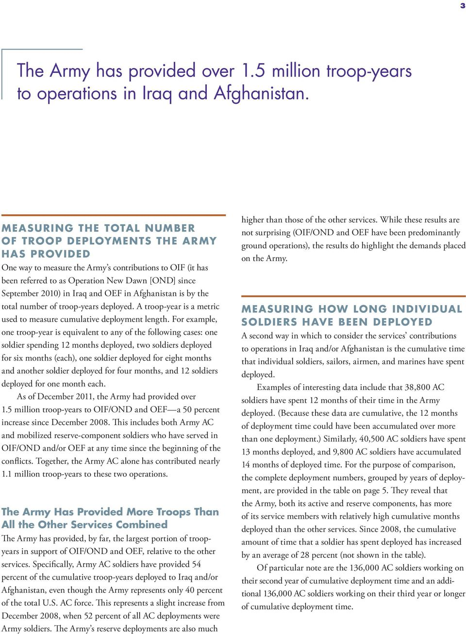 Iraq and OEF in Afghanistan is by the total number of troop-years deployed. A troop-year is a metric used to measure cumulative deployment length.